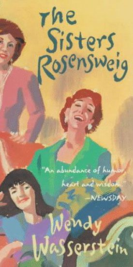 The Sisters Rosenzweig by Wendy Wasserstein